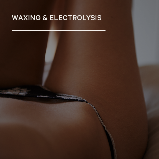 Waxing & Electrolysis